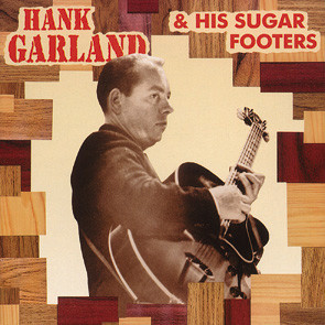 [Hank Garland And His Sugar Footers]