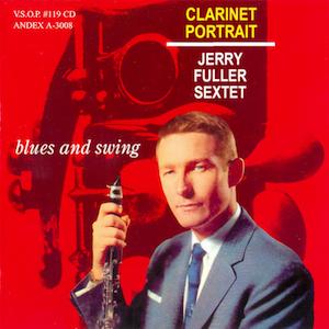 [Clarinet Portrait / Jerry Fuller Sextet]
