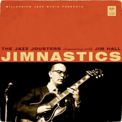Jim'nastics - The Jazz Jousters Strumming with Jim Hall