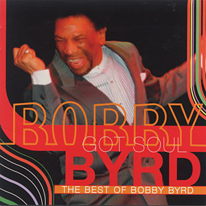 [Bobby Byrd Got Soul]