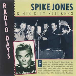 [Radio Days / Spike Jones]