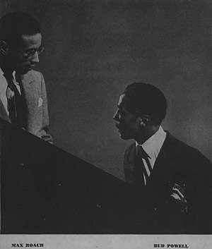 [Max Roach and Bud Powell]