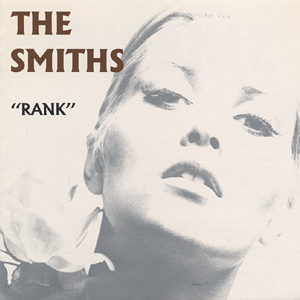 [Rank / The Smiths]