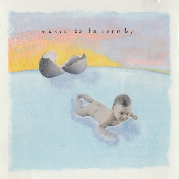 Music To Be Born By