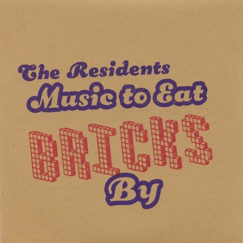 Music To Eat Bricks By